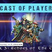 Dungeons & Dragons Cast of Players: The Chronicles of Valtor Chapter 3 – Echoes of the Cahadril