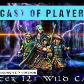 Dungeons & Dragons Cast of Players: Chapter 12 – Wild Caster