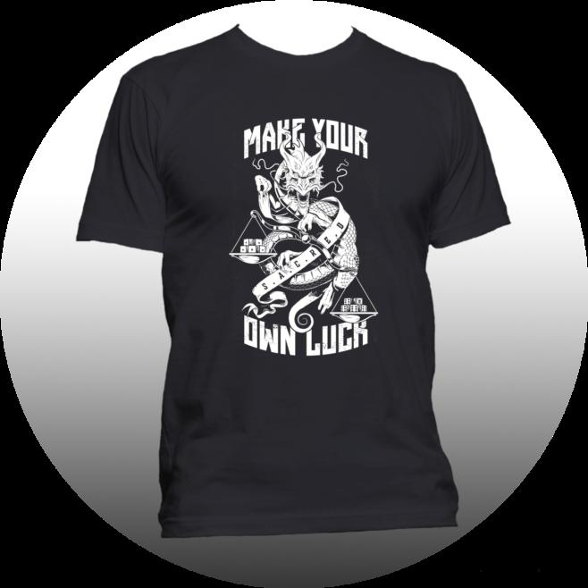 D.R.A.G.O.N Make Your Own Luck Shirt