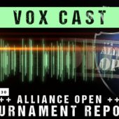 Vox Cast Transmission 30: Alliance Open Tournament Report