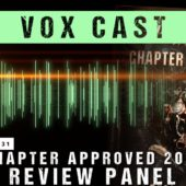 Vox Cast Transmission 31: Chapter Approved 2018 Review Panel