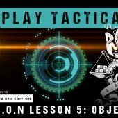 Warhammer 40,000 Play Tactica: D.R.A.G.O.N Lesson 5 – Objectives