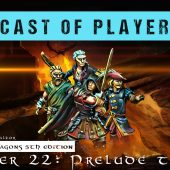 Dungeons & Dragons Cast of Player: Chapter 22 – Prelude to War