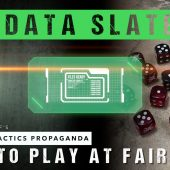 Propaganda Data Slate: How to Play at Fair Play