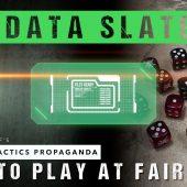 Propaganda Data Slate: How to Play at Fair Play